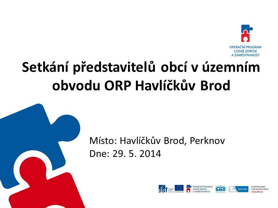 Setkání představitelů obcí v územním obvodu ORP Havlíčkův Brod Místo: Havlíčkův Brod, Perknov Dne: 29.