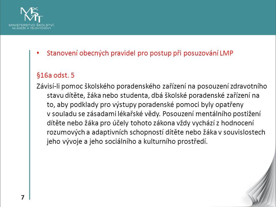 7 Stanovení obecných pravidel pro postup při posuzování LMP §16a odst.