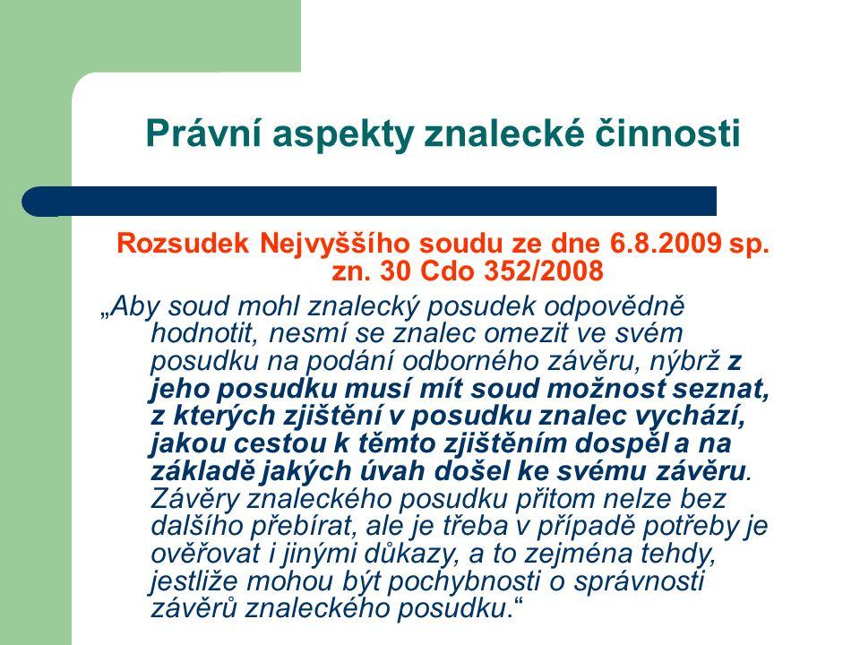 Právní aspekty znalecké činnosti Rozsudek Nejvyššího soudu ze dne 6.8.2009 sp.