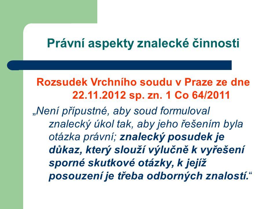 Právní aspekty znalecké činnosti Rozsudek Vrchního soudu v Praze ze dne 22.11.2012 sp.
