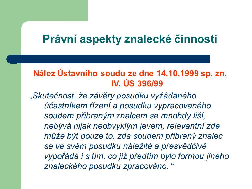 Právní aspekty znalecké činnosti Nález Ústavního soudu ze dne 14.10.1999 sp.
