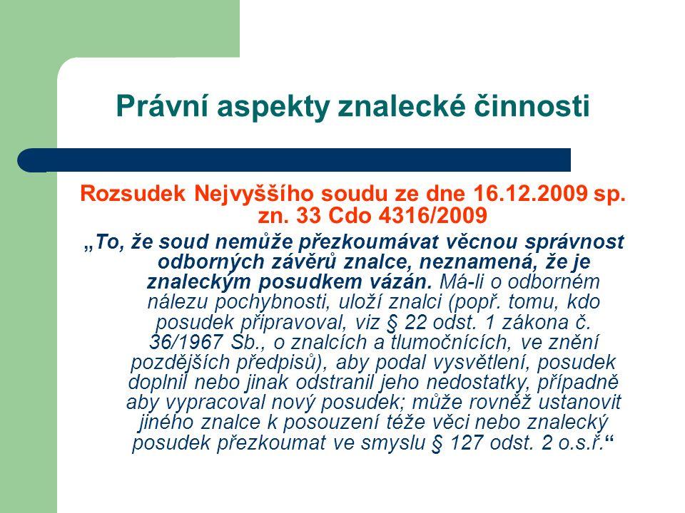 Právní aspekty znalecké činnosti Rozsudek Nejvyššího soudu ze dne 16.12.2009 sp.