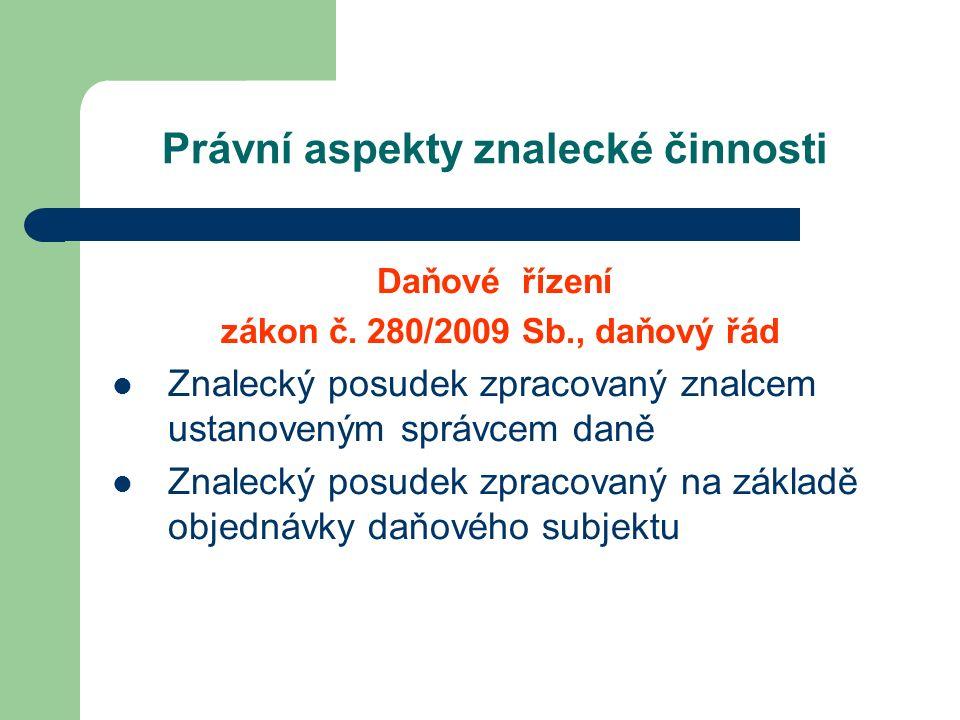 Právní aspekty znalecké činnosti Daňové řízení zákon č.