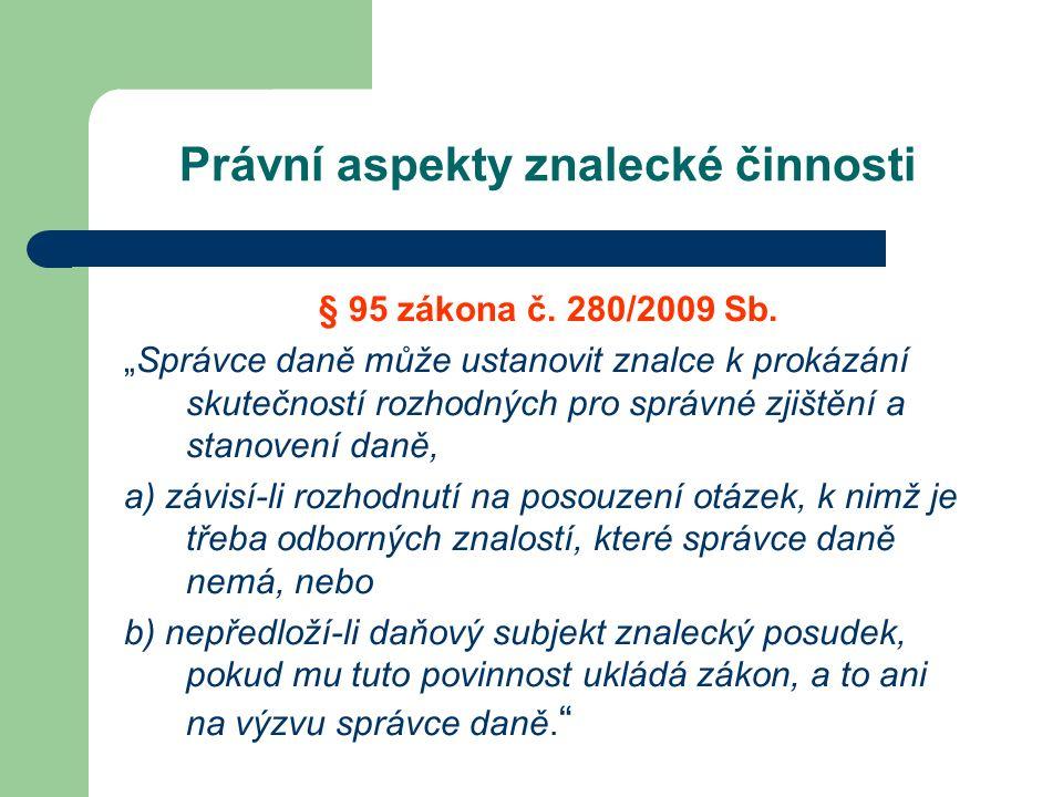 Právní aspekty znalecké činnosti § 95 zákona č. 280/2009 Sb.