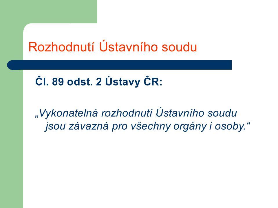 Rozhodnutí Ústavního soudu Čl. 89 odst.