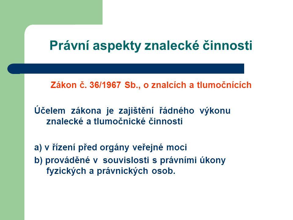 Právní aspekty znalecké činnosti Zákon č.