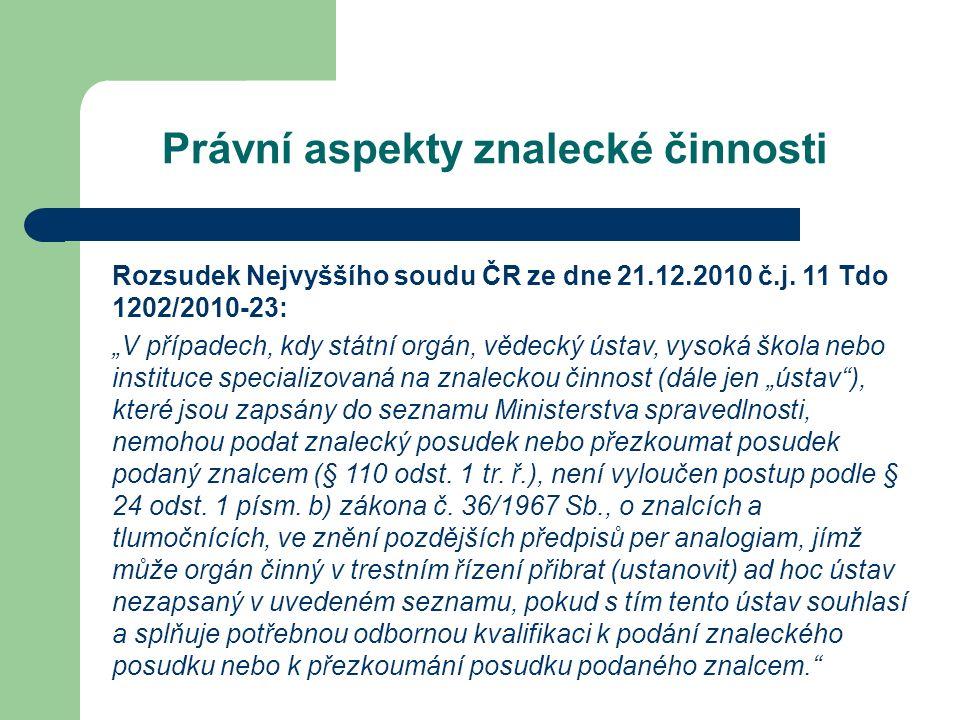 Právní aspekty znalecké činnosti Rozsudek Nejvyššího soudu ČR ze dne 21.12.2010 č.j.