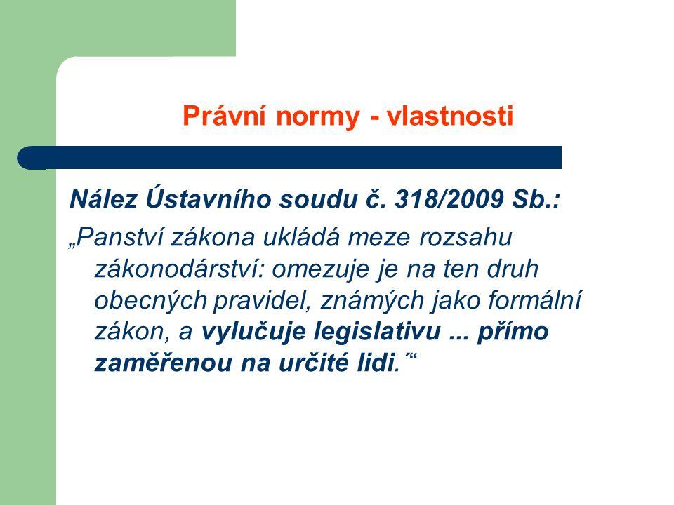 Právní normy - vlastnosti Nález Ústavního soudu č.