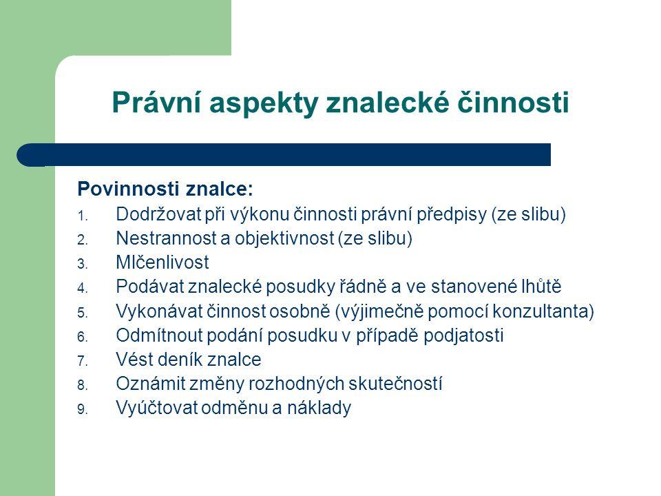 Právní aspekty znalecké činnosti Povinnosti znalce: 1.