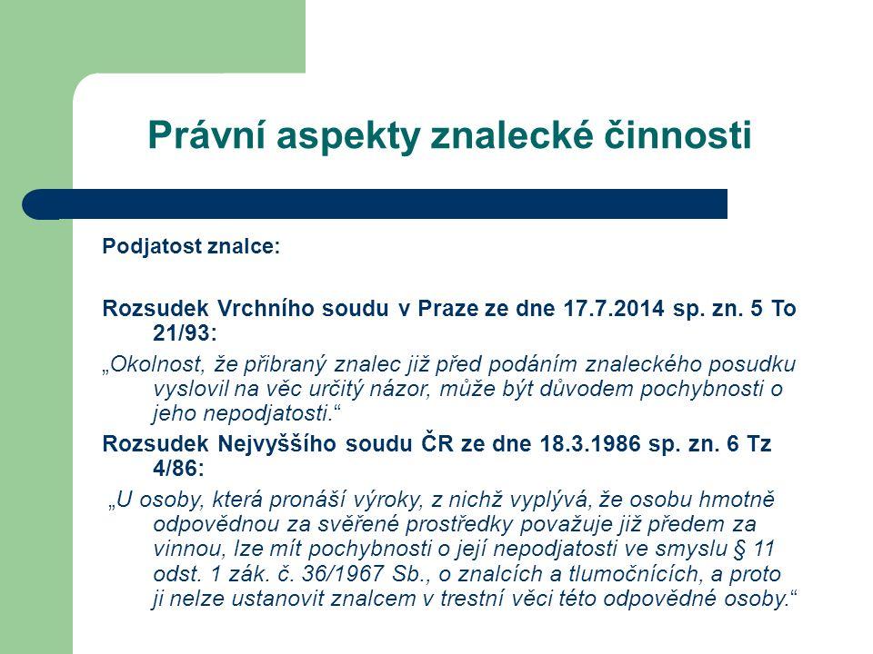 Právní aspekty znalecké činnosti Podjatost znalce: Rozsudek Vrchního soudu v Praze ze dne 17.7.2014 sp.