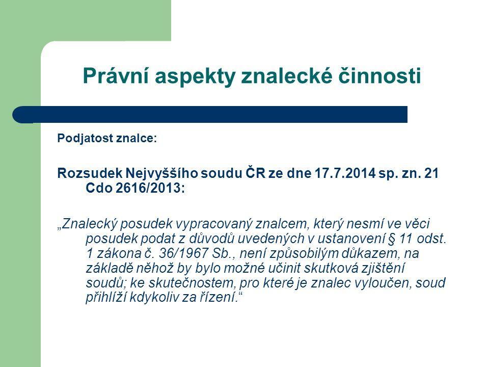 Právní aspekty znalecké činnosti Podjatost znalce: Rozsudek Nejvyššího soudu ČR ze dne 17.7.2014 sp.