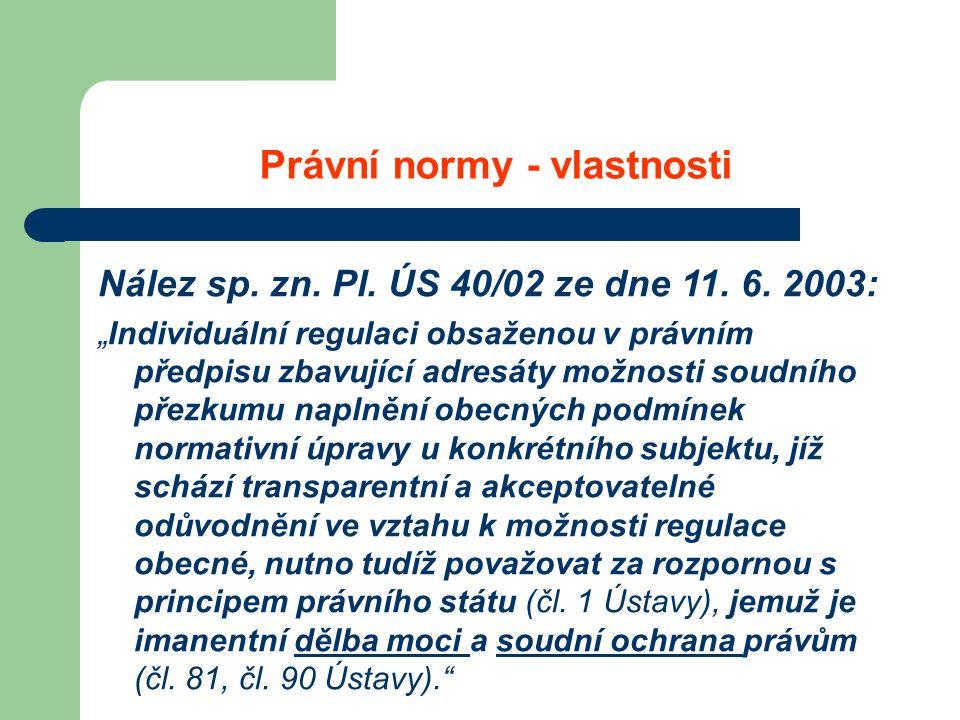 Právní normy - vlastnosti Nález sp. zn. Pl. ÚS 40/02 ze dne 11.