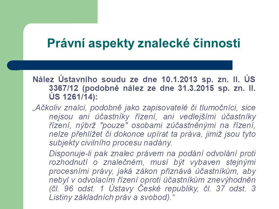 Právní aspekty znalecké činnosti Nález Ústavního soudu ze dne 10.1.2013 sp.
