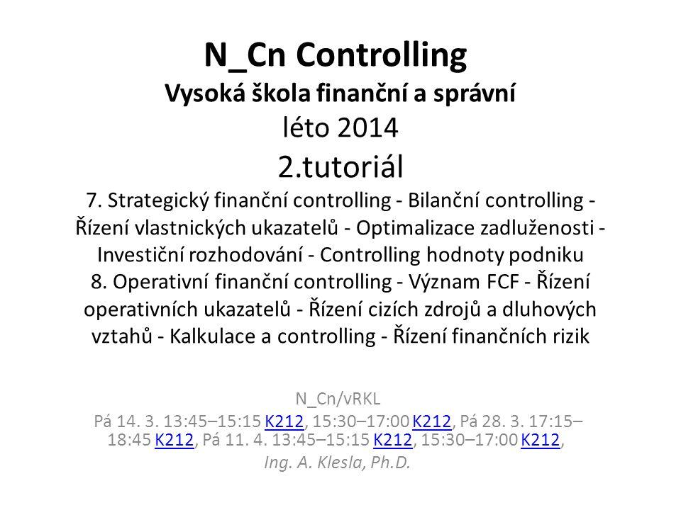 N_Cn Controlling Vysoká škola finanční a správní léto 2014 2.tutoriál 7.