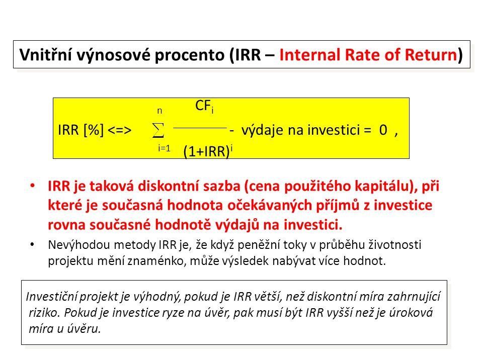 IRR je taková diskontní sazba (cena použitého kapitálu), při které je současná hodnota očekávaných příjmů z investice rovna současné hodnotě výdajů na investici.