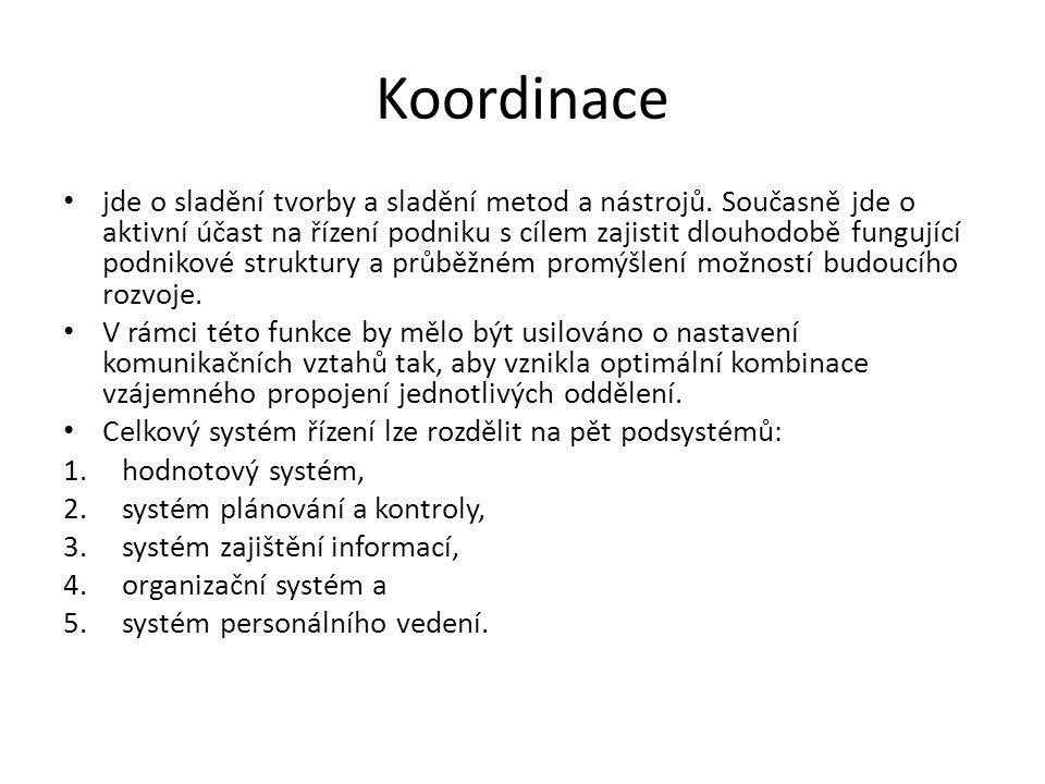 Koordinace jde o sladění tvorby a sladění metod a nástrojů.