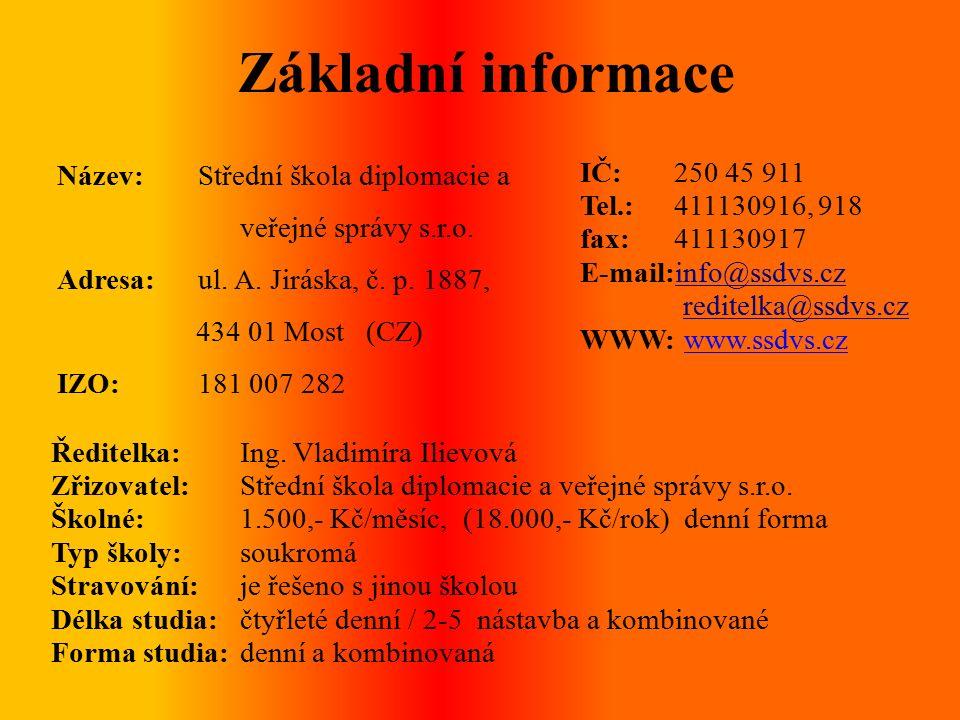 Základní informace Název: Střední škola diplomacie a veřejné správy s.r.o.