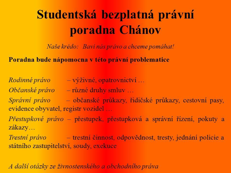 Studentská bezplatná právní poradna Chánov Naše krédo: Baví nás právo a chceme pomáhat.
