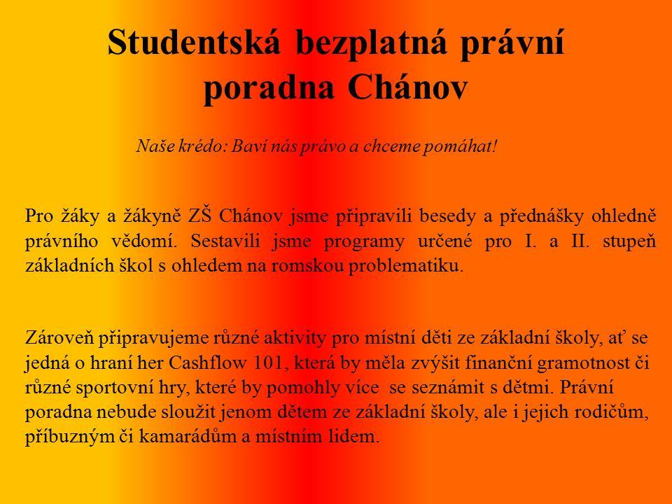 Studentská bezplatná právní poradna Chánov Naše krédo: Baví nás právo a chceme pomáhat!