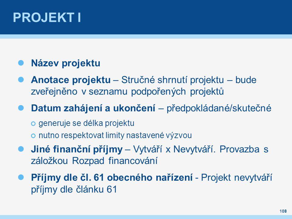 PROJEKT I Název projektu Anotace projektu – Stručné shrnutí projektu – bude zveřejněno v seznamu podpořených projektů Datum zahájení a ukončení – před