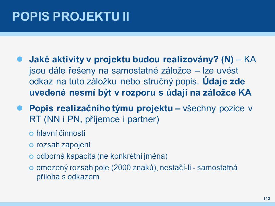 POPIS PROJEKTU II Jaké aktivity v projektu budou realizovány? (N) – KA jsou dále řešeny na samostatné záložce – lze uvést odkaz na tuto záložku nebo s