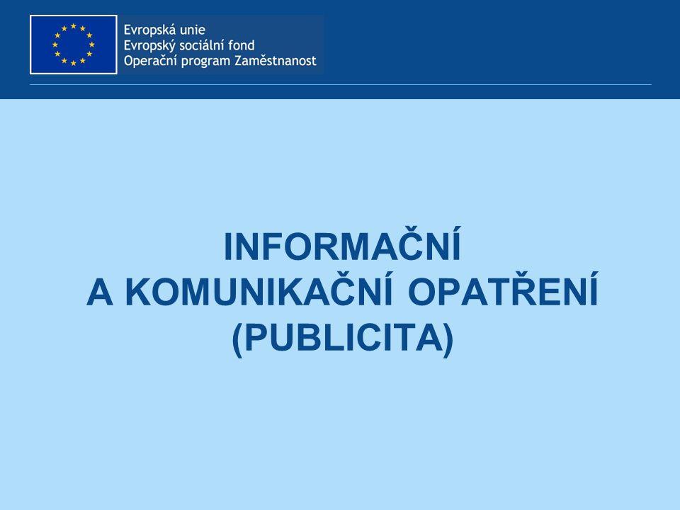 INFORMAČNÍ A KOMUNIKAČNÍ OPATŘENÍ (PUBLICITA)