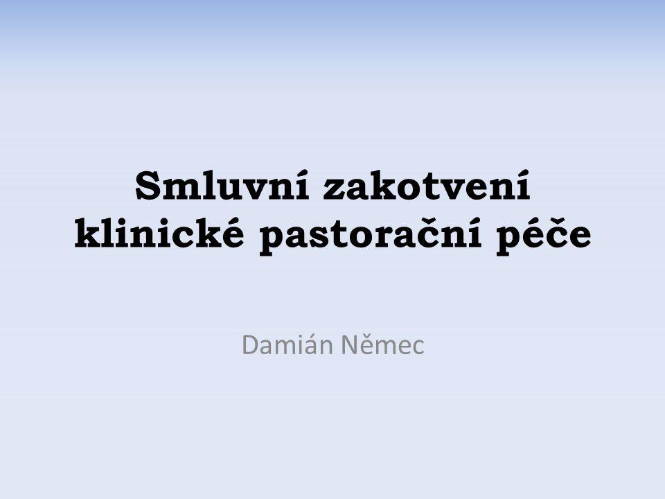Smluvní zakotvení klinické pastorační péče Damián Němec
