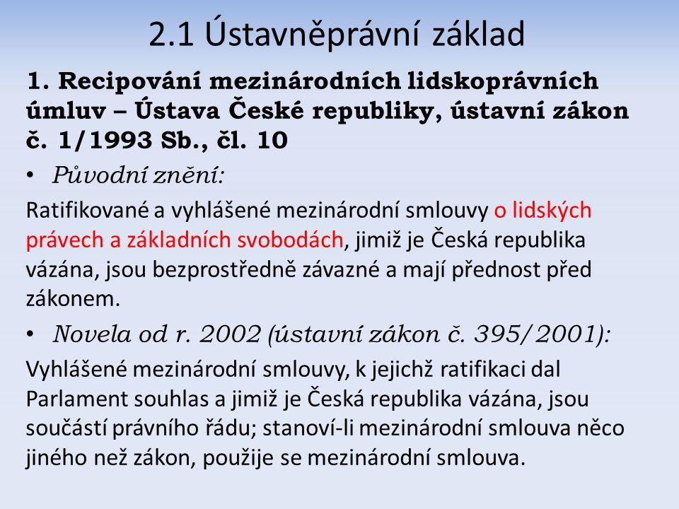 2.1 Ústavněprávní základ 1.