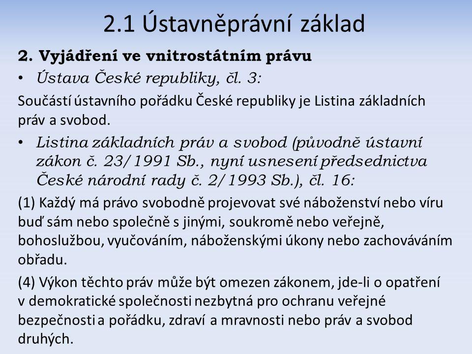 2.1 Ústavněprávní základ 2. Vyjádření ve vnitrostátním právu Ústava České republiky, čl.