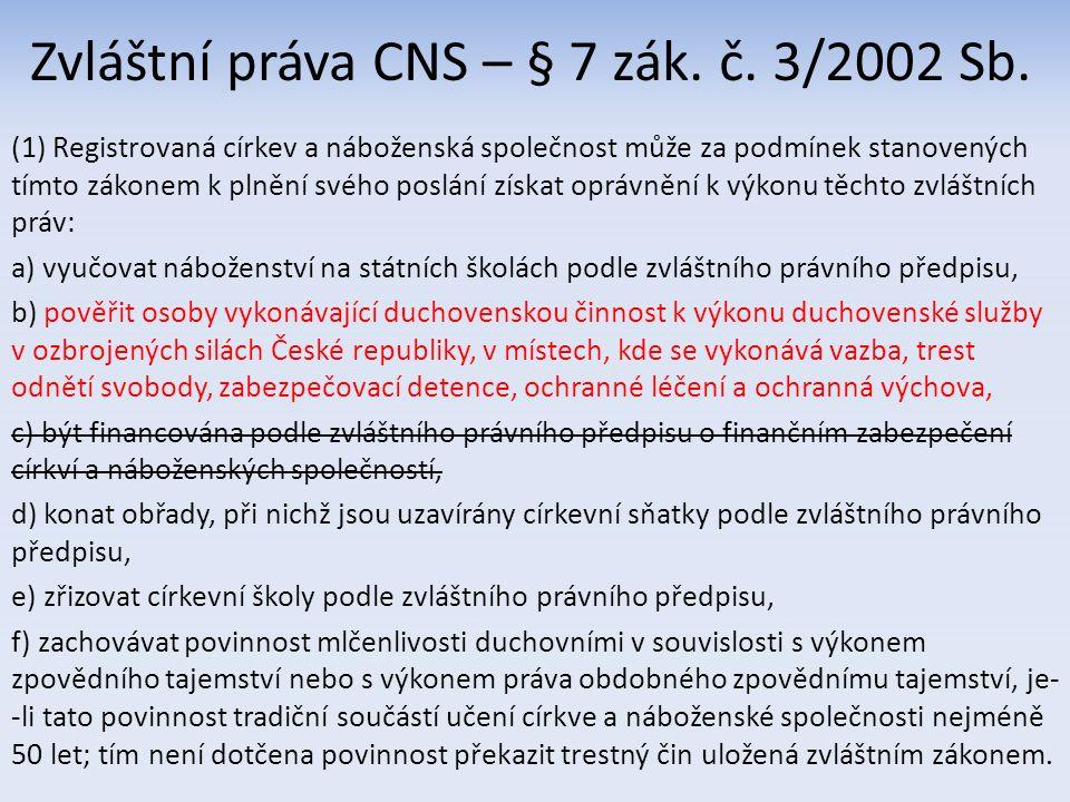 Zvláštní práva CNS – § 7 zák. č. 3/2002 Sb.