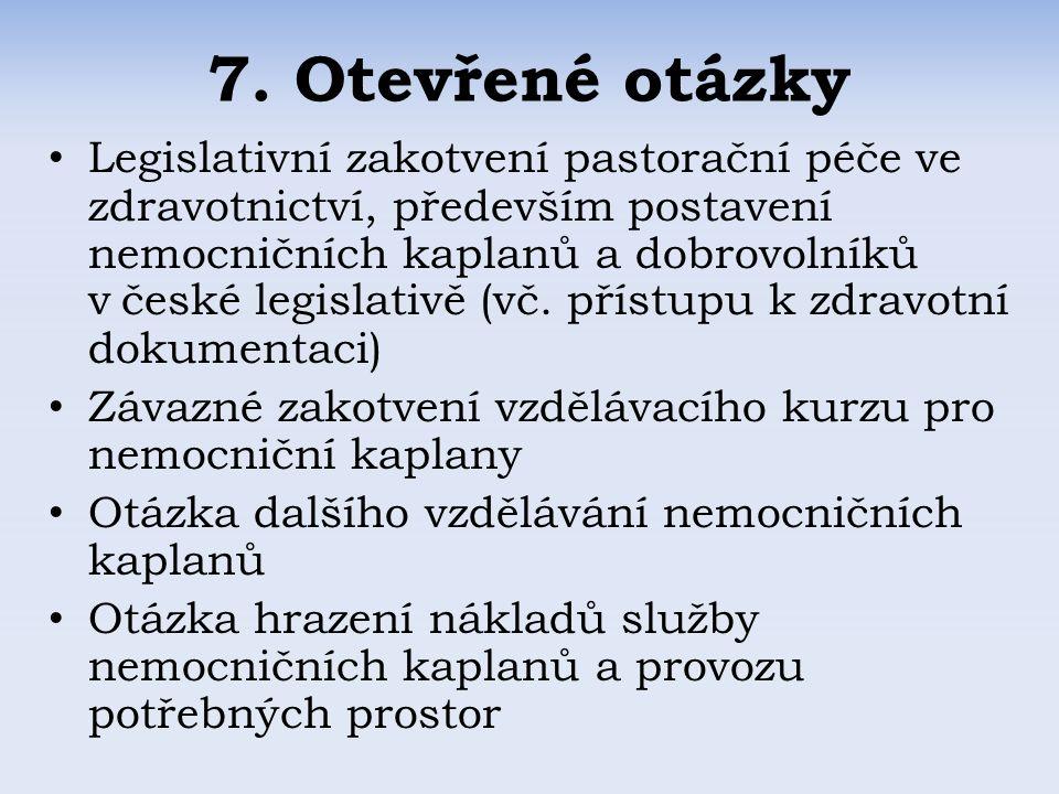 Legislativní zakotvení pastorační péče ve zdravotnictví, především postavení nemocničních kaplanů a dobrovolníků v české legislativě (vč.