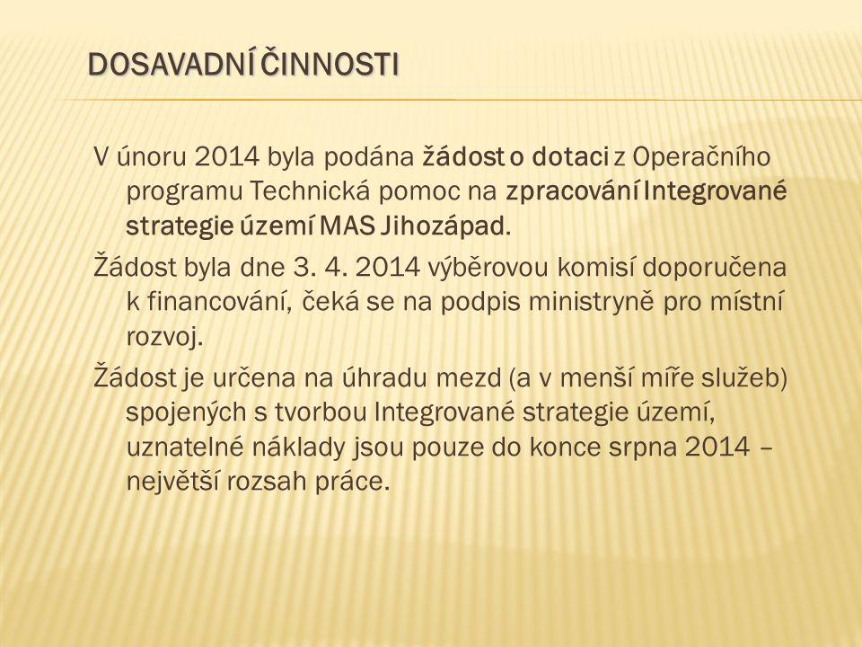V únoru 2014 byla podána žádost o dotaci z Operačního programu Technická pomoc na zpracování Integrované strategie území MAS Jihozápad. Žádost byla dn