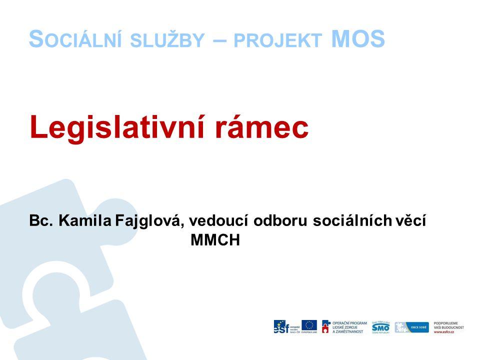 S OCIÁLNÍ SLUŽBY – PROJEKT MOS Legislativní rámec Bc.