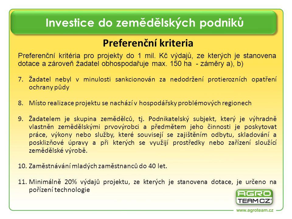 Investice do zemědělských podniků Preferenční kriteria Preferenční kritéria pro projekty do 1 mil.