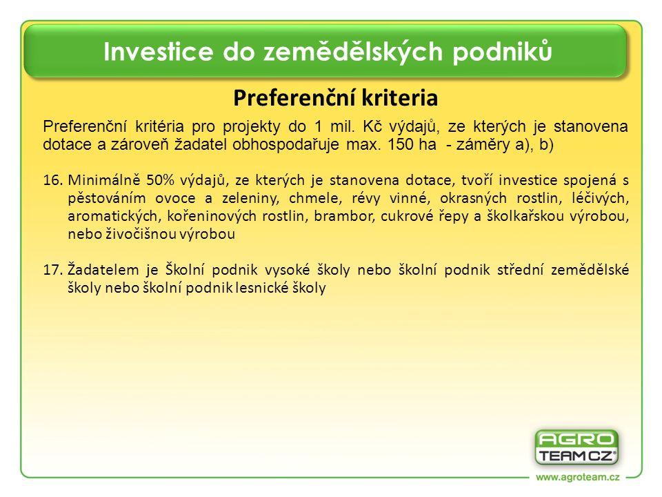 Investice do zemědělských podniků Preferenční kriteria Preferenční kritéria pro projekty do 1 mil. Kč výdajů, ze kterých je stanovena dotace a zároveň
