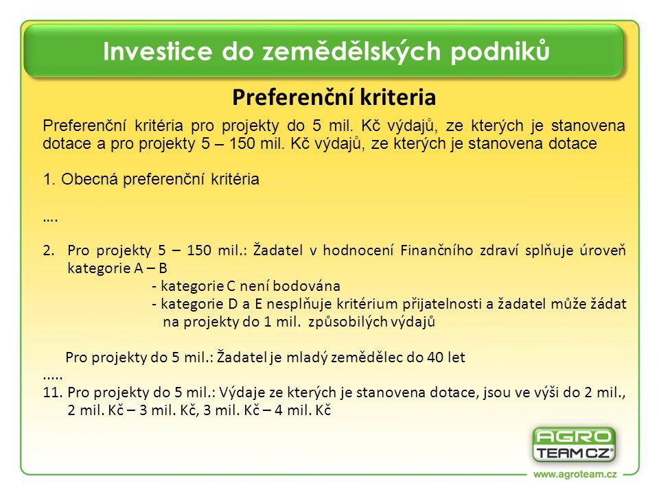 Investice do zemědělských podniků Preferenční kriteria Preferenční kritéria pro projekty do 5 mil. Kč výdajů, ze kterých je stanovena dotace a pro pro