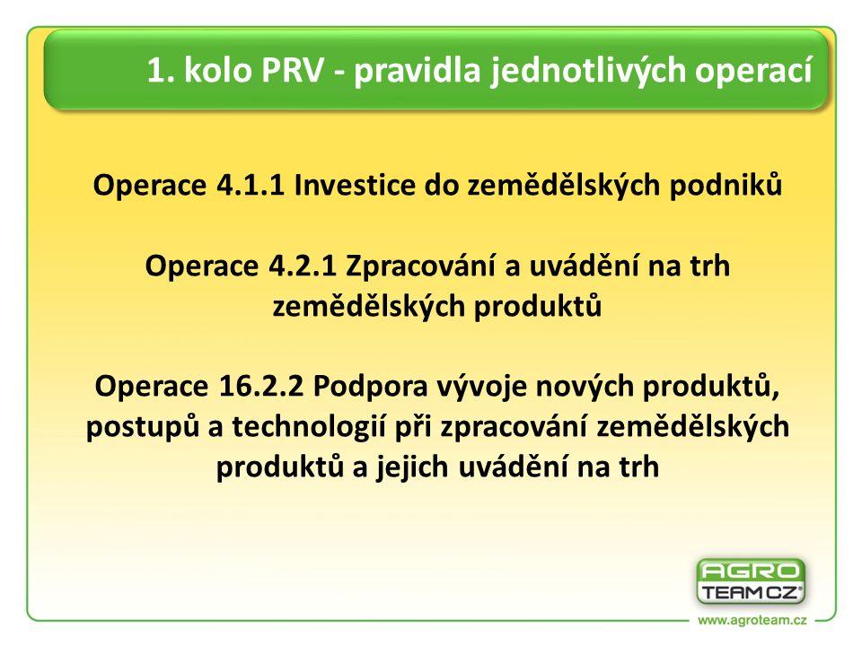 Operace 4.1.1 Investice do zemědělských podniků Operace 4.2.1 Zpracování a uvádění na trh zemědělských produktů Operace 16.2.2 Podpora vývoje nových p
