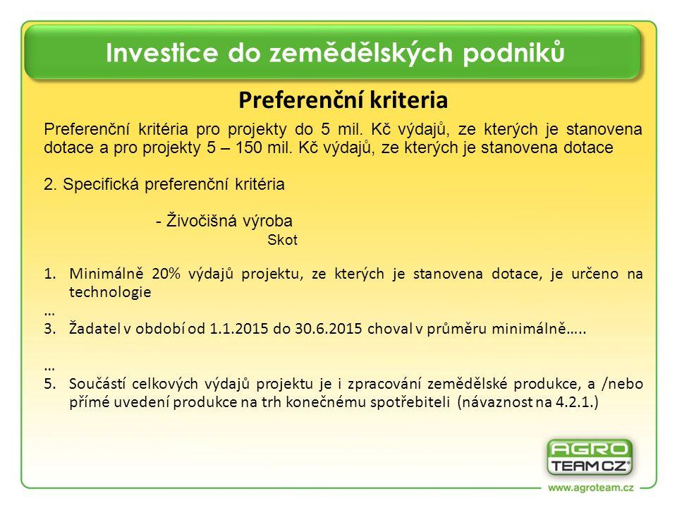 Investice do zemědělských podniků Preferenční kriteria Preferenční kritéria pro projekty do 5 mil.