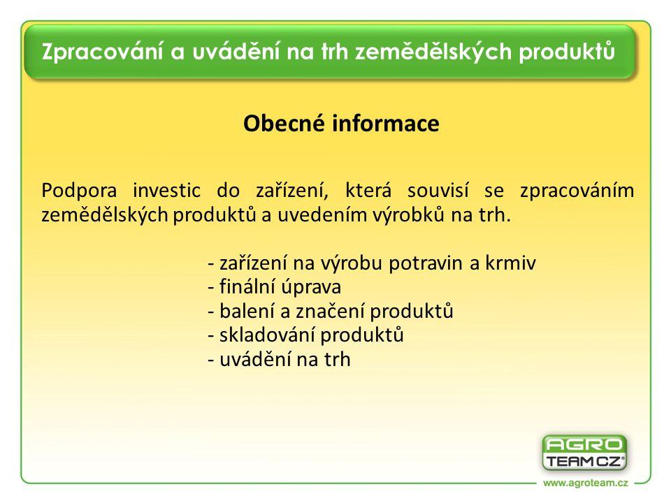 Zpracování a uvádění na trh zemědělských produktů Obecné informace Podpora investic do zařízení, která souvisí se zpracováním zemědělských produktů a