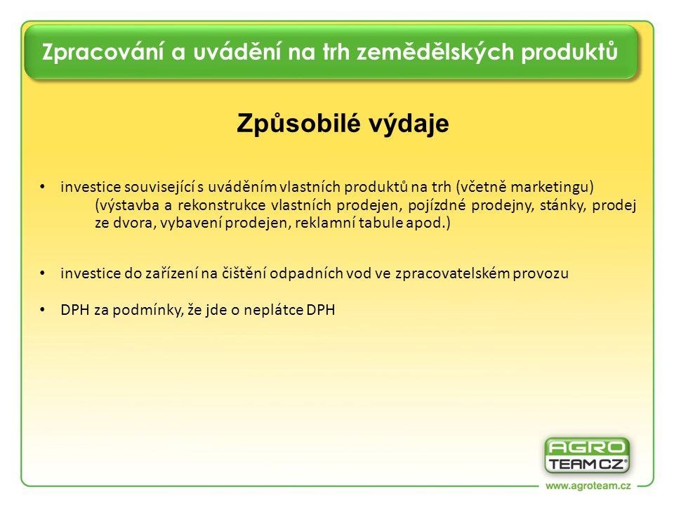 Zpracování a uvádění na trh zemědělských produktů Způsobilé výdaje investice související s uváděním vlastních produktů na trh (včetně marketingu) (výs