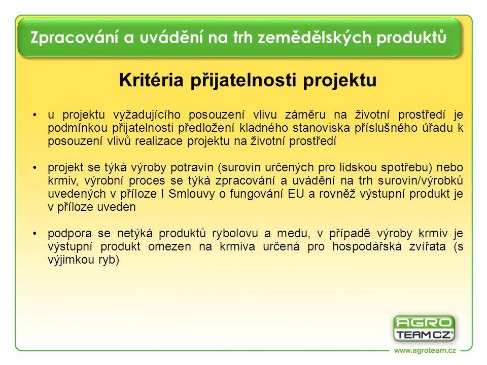 Zpracování a uvádění na trh zemědělských produktů Kritéria přijatelnosti projektu u projektu vyžadujícího posouzení vlivu záměru na životní prostředí