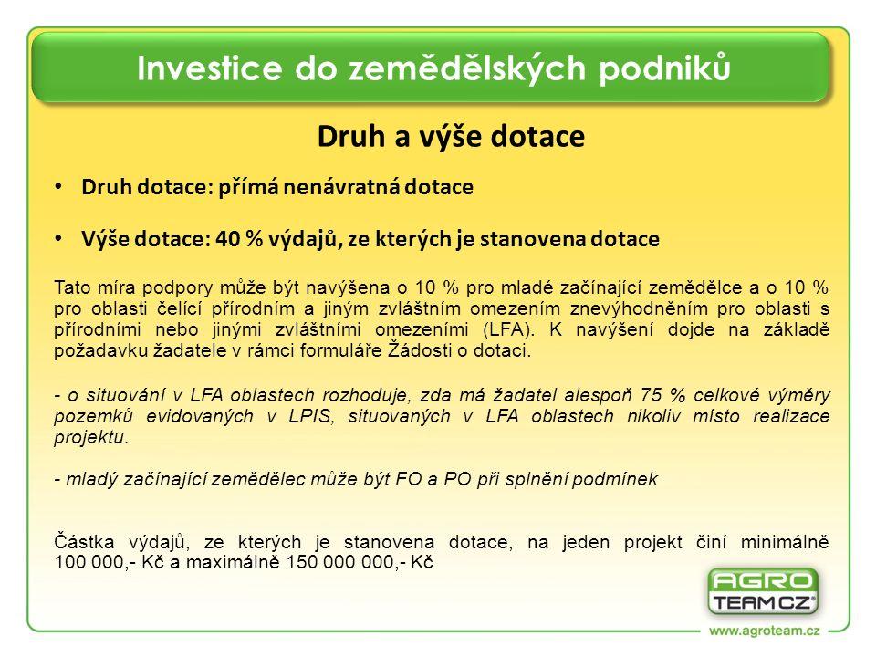 Investice do zemědělských podniků Druh a výše dotace Druh dotace: přímá nenávratná dotace Výše dotace: 40 % výdajů, ze kterých je stanovena dotace Tat