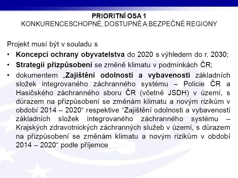 Projekt musí být v souladu s Koncepcí ochrany obyvatelstva do 2020 s výhledem do r.