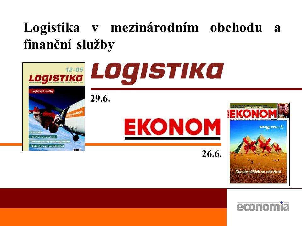 Logistika v mezinárodním obchodu a finanční služby 26.6. 29.6.