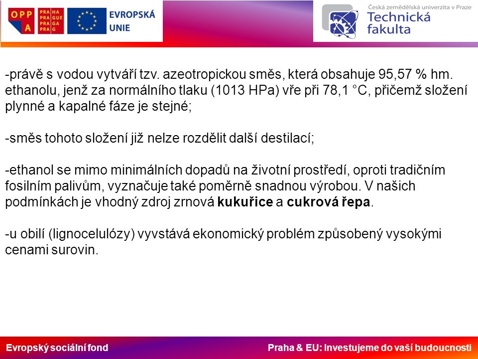 Evropský sociální fond Praha & EU: Investujeme do vaší budoucnosti -právě s vodou vytváří tzv.