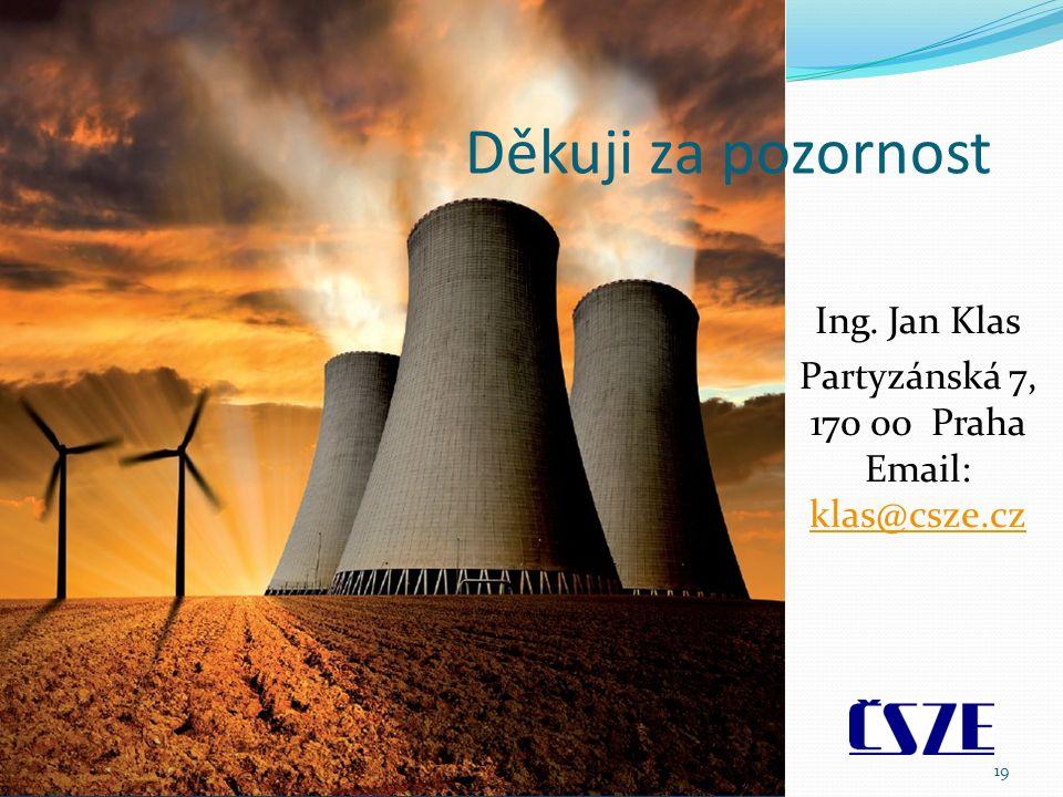 Děkuji za pozornost Ing. Jan Klas Partyzánská 7, 170 00 Praha Email: klas@csze.cz klas@csze.cz 19