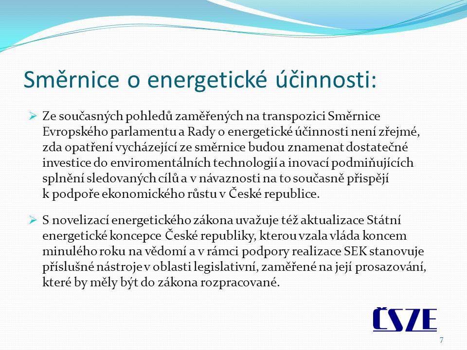 Směrnice o energetické účinnosti:  Ze současných pohledů zaměřených na transpozici Směrnice Evropského parlamentu a Rady o energetické účinnosti není zřejmé, zda opatření vycházející ze směrnice budou znamenat dostatečné investice do enviromentálních technologií a inovací podmiňujících splnění sledovaných cílů a v návaznosti na to současně přispějí k podpoře ekonomického růstu v České republice.