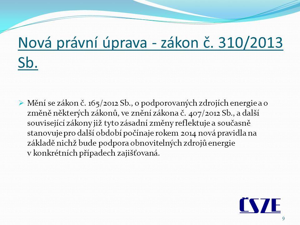 Nová právní úprava - zákon č. 310/2013 Sb.  Mění se zákon č.