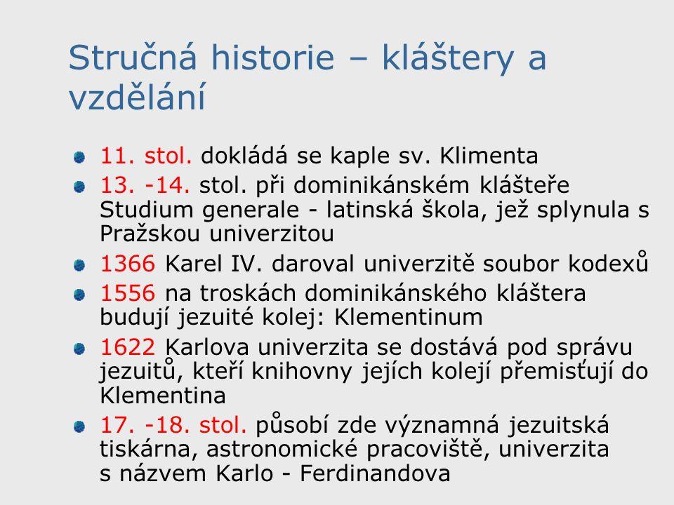 Stručná historie – kláštery a vzdělání 11. stol. dokládá se kaple sv.