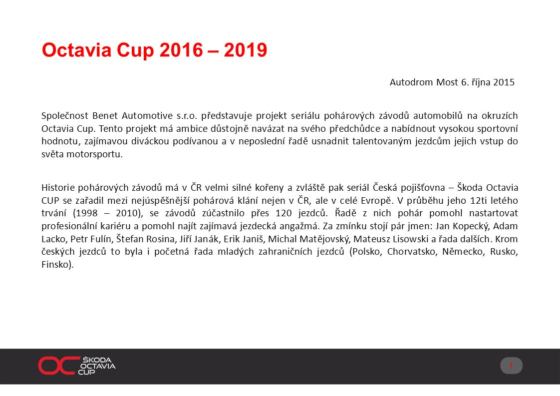 Octavia Cup 2016 – 2019 Autodrom Most 6. října 2015 Společnost Benet Automotive s.r.o.